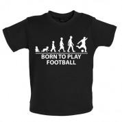 Born To play Football Baby T Shirt