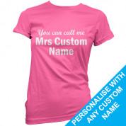 Custom You can call me Mrs T Shirt
