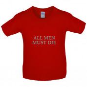 All Men Must Die Kids T Shirt