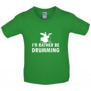 I'd Rather Be Drumming Kids T Shirt