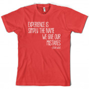 Experience Is Simply The Name We Give Our Mistakes T Shirt