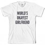 World's Okayest Girlfriend T Shirt