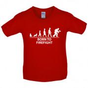 Born to Firefight Kids T Shirt