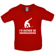 I'd Rather Be Snowboarding Kids T Shirt