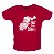 Never stop believing Baby T Shirt