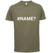 #Name T Shirt