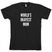 World's Okayest Mum T Shirt