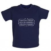 A Man Is Not Complete Until He Is Married…...Then He Is Finished! Baby T Shirt