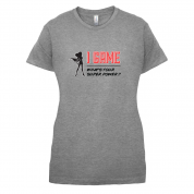 I Game Whats Your Super Power FEMALE Design T Shirt