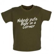 Nobody Puts Baby In A Corner Baby T Shirt
