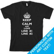 Keep calm and Love custom T Shirt