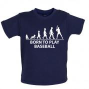 Born to play Baseball Baby T Shirt