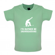 I'd Rather Be Snowboarding Baby T Shirt