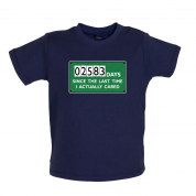 2583 Days Since I Cared Baby T Shirt