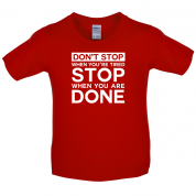 Don't Stop When You are Tired Kids T Shirt