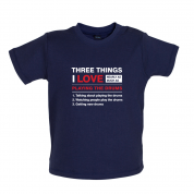 Three Things I Love Nearly As Much As Drums Baby T Shirt