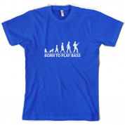 Born To Play Bass T Shirt