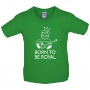 Born To Be Royal Kids T Shirt