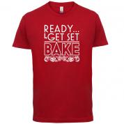 Ready Get Set Bake T Shirt