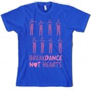 Breakdance Not Hearts T Shirt