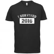 I Survived 2016 T Shirt