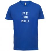 Part Time Model T Shirt