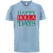 Happy Holla Days T Shirt