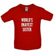 World's Okayest Sister Kids T Shirt