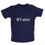 #T-Shirt (Hashtag) Baby T Shirt