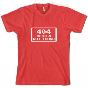 404 Design Not Found T Shirt