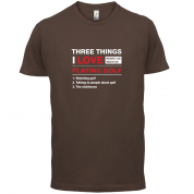 Three Things I Love Nearly As Much As Golf T Shirt
