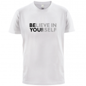Be You, Believe in Yourself T Shirt