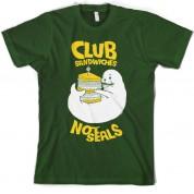 Club Sandwiches Not Seals T Shirt