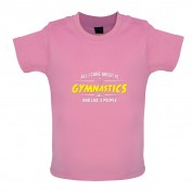 All I Care About Is Gymnastics Baby T Shirt