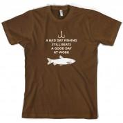 A Bad Day Fishing Beats A Good Day At Work T Shirt