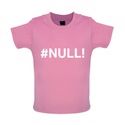 #Null Baby T Shirt