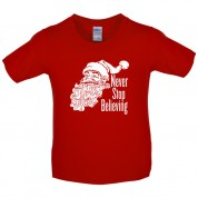 Never Stop believing Kids T Shirt