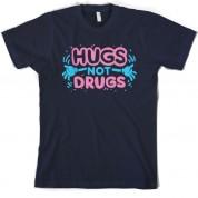 Hugs not drugs T Shirt