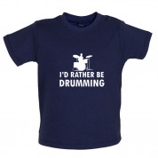 I'd Rather Be Drumming Baby T Shirt