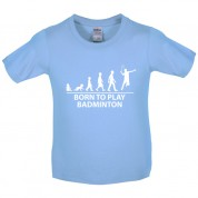 Born to play Badminton Kids T Shirt