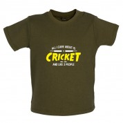 All I Care About Is Cricket Baby T Shirt