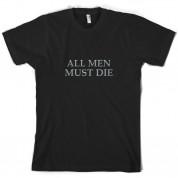 All Men Must Die T Shirt