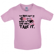 Body Wont Go Where the Mind Wont Kids T Shirt
