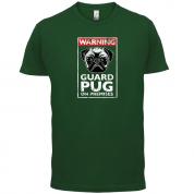 Warning Guard Pug On Premises T Shirt