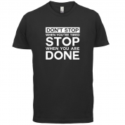 Don't Stop When You are Tired T Shirt