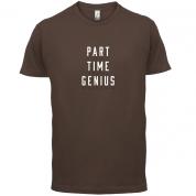 Part Time Genius T Shirt