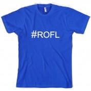 #ROFL (Hashtag) T Shirt