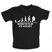 Born to play Ice Hockey Baby T Shirt