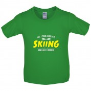 All I Care About Is Skiing Kids T Shirt