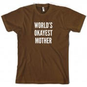 World's Okayest Mother T Shirt